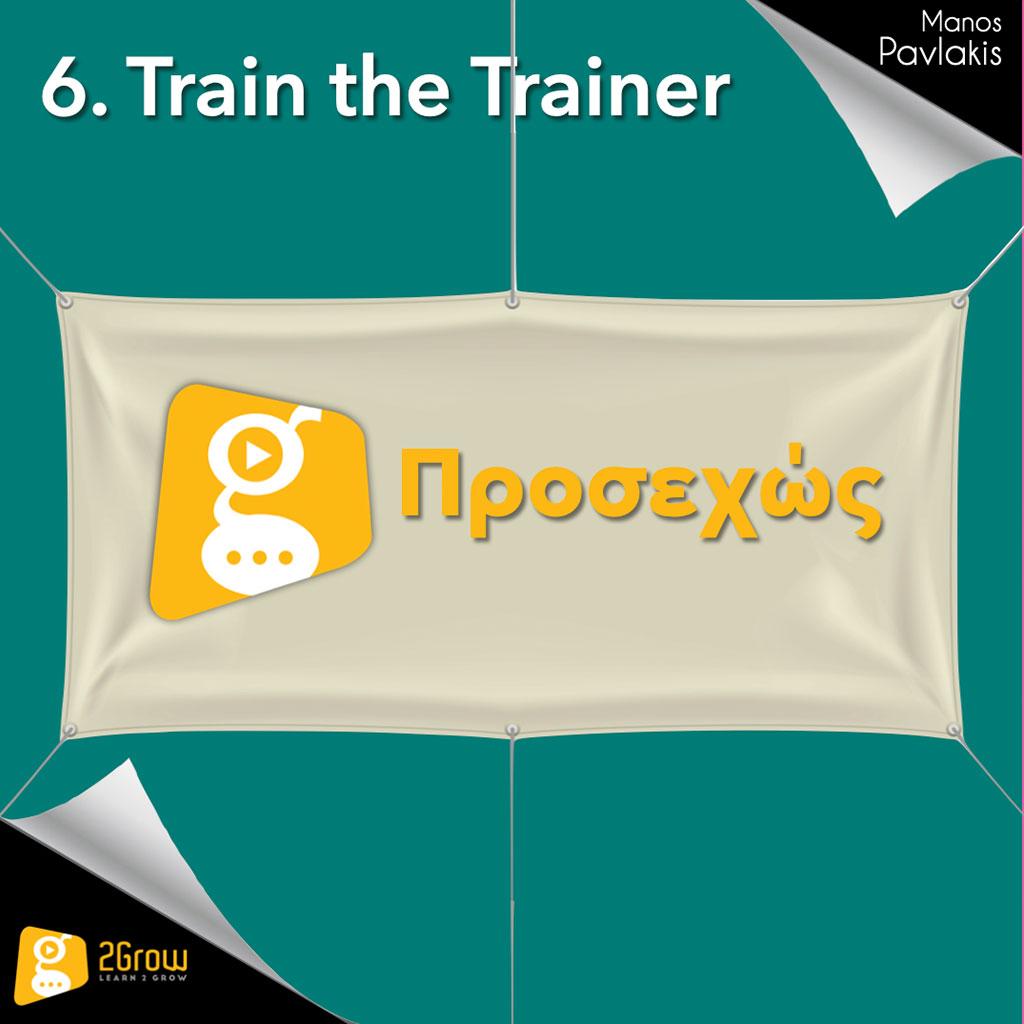 6. Train the trainer Μικροδιδασκαλία PP - 2Grow